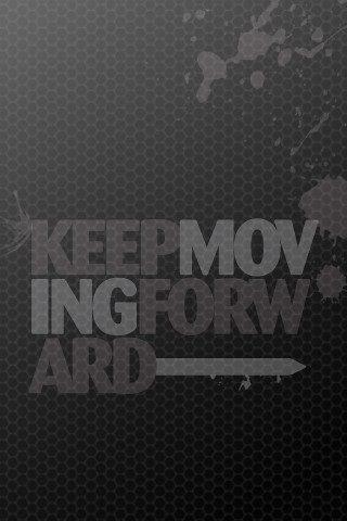 Keep Moving Forward iPhone Wallpaper | This is a cool ...