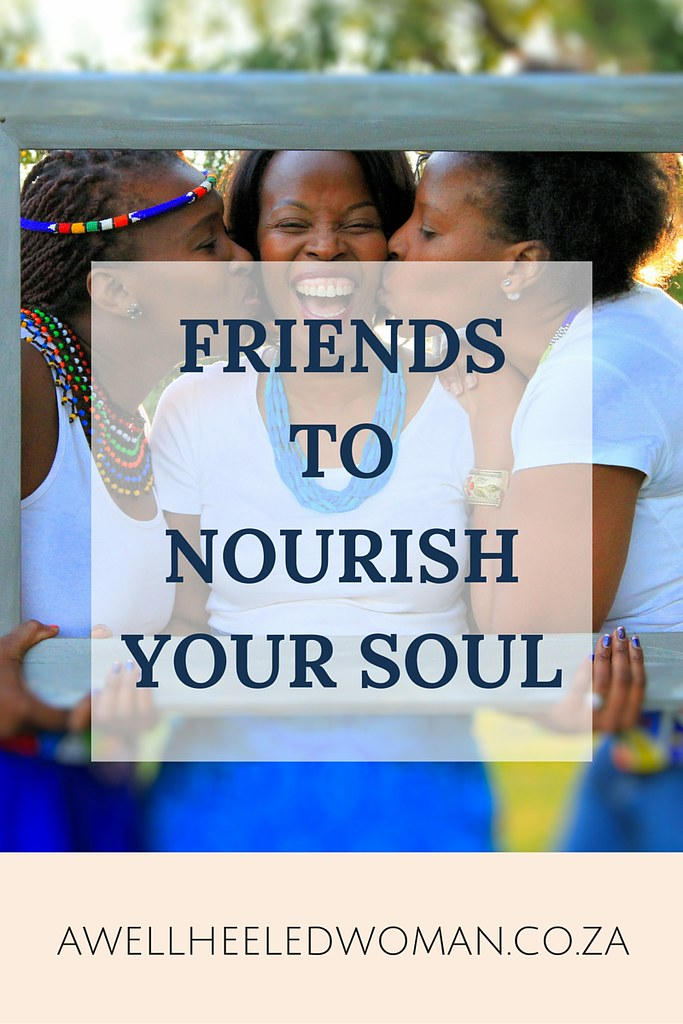 #Motivationalfriday Friends to nourish your soul