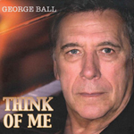 George Ball: Think of Me
