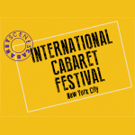 International Cabaret Festival – February 17 – 21, 2016 New York City