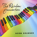 Norm Drubner: The Rainbow Connection