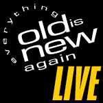 Everything Old Is New Again LIVE