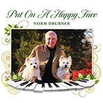 Norm Drubner: Put on a Happy Face