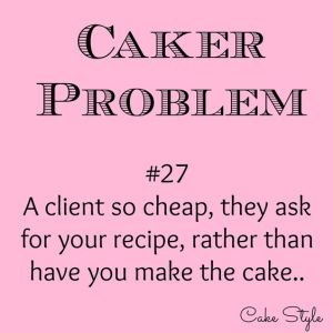 Caker Problem #27 – Client So Cheap