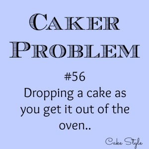 Caker Problem #56 – Drop that cake!
