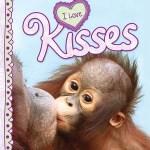 I Love Kisses by Camilla de la Bedoyere