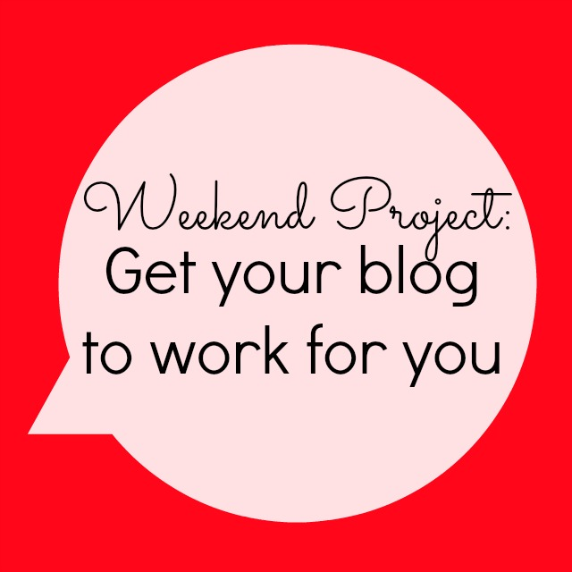 Spend the Weekend Working on Your Blog - Resources for a Better Blog - Campfire Chic