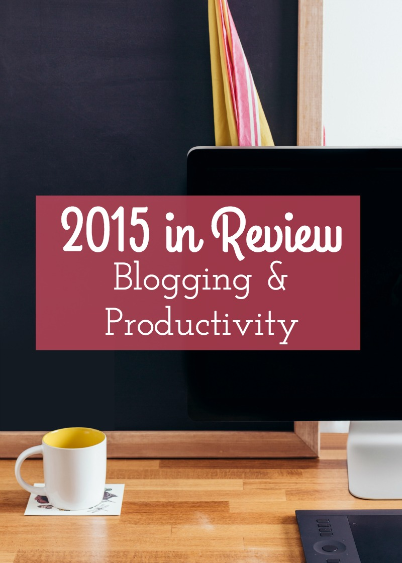 2015 Year in Review - Blogging and Productivity Posts from Kam of Campfire Chic