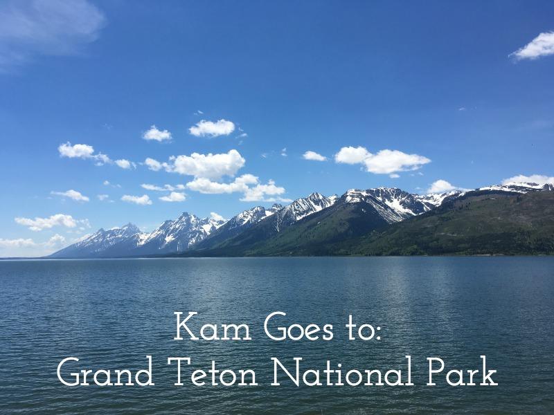 Kam Goes To Grand Teton National Park - Campfire Chic