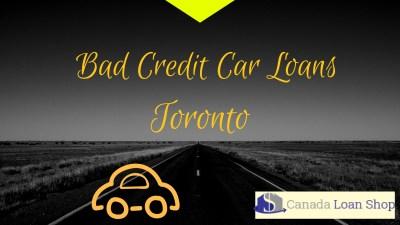 Bad Credit Car Loans Toronto - Canada Loan Shop