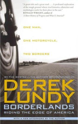 Derek Lundy rode the U.S. border on both the southern and northern extremes of the country, aboard a KLR650.