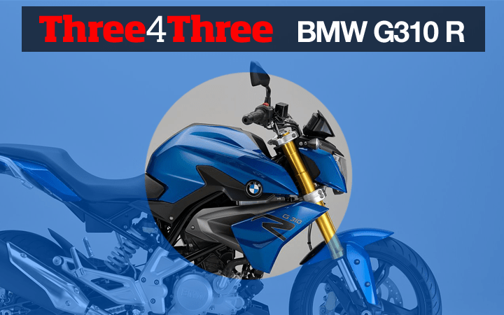 Three4Three – BMW's G310R