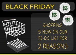 black friday shopping is on our to do list for 2 reasons