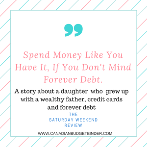 Spend Money Like You Have It...If You Don't Mind Forever Debt