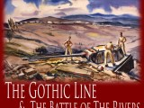 The Canadian Battlefields in Italy: The Gothic Line and the Battle of the Rivers by Eric McGeer with Matt Symes
