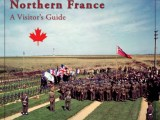 The Canadian Battlefields in Northern France: Dieppe and the Channel Ports by Terry Copp and Mike Bechthold