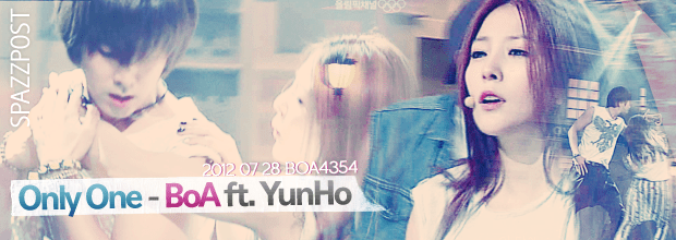 Spazz Post #02: 2012 07 28 Only One – BoA ft. YunHo (+ DOWNLOAD)