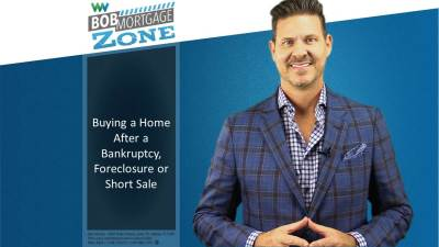 BobMortgage Zone: How to Buy a House After Bankruptcy, Foreclosure, or a Short Sale - CandysDirt.com