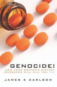 Genocide: How Your Doctor's Dietary Ignorance Will Kill You