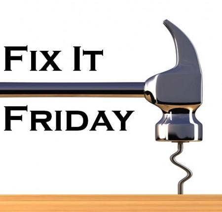 fix it friday
