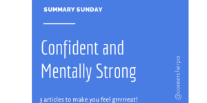 Summary Sunday: Confident and Mentally Strong