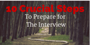 10 Crucial Steps To Prepare For The Interview