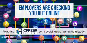 Employers Are Checking You Out Online