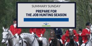 Summary Sunday: Prepare for The Job Hunting Season