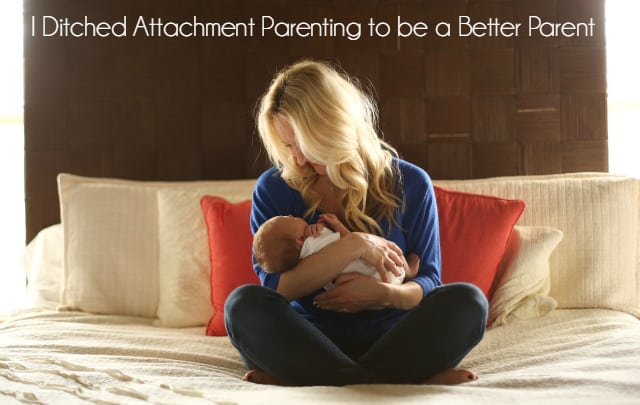 I Ditched Attachment Parenting to be a Better Parent 1