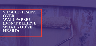 Should I Paint Over Wallpaper? (Don't Believe What You've Heard) - Carnival Custom Painting DFW