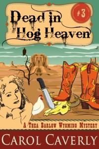 Caverly, Carol - Thea Barlow Series - -Book 3 - R3 - Dead in Hog Heaven