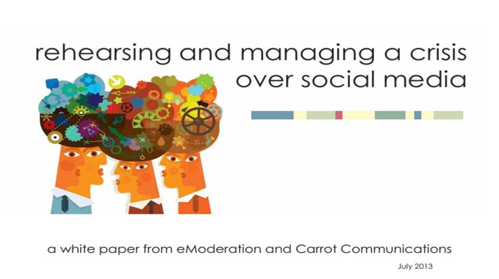 Rehearsing and managing a social media crisis - a white paper from Carrot Communications and eModeration