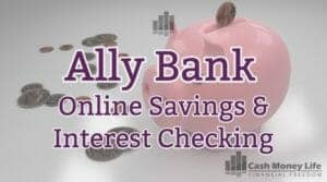 Ally Bank Review - Top Online Savings Account & Rewards Checking