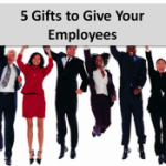 The 5 Gifts to Give Your Employees