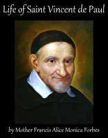 Life of Saint Vincent de Paul, by Mother Frances Alice Monica Forbes, RSCJ