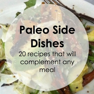 Paleo Pointers: The Best Side Dish Recipes