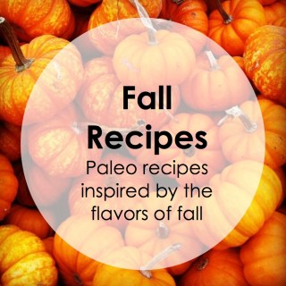 Paleo Pointers: Delicious Fall Inspired Recipes