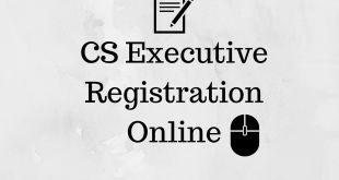 CS Executive Registration Online For June 2017