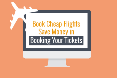 Book Cheap Flights — Save Money in Booking Your Tickets