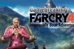 Gamebreaking Far Cry 4 Boats