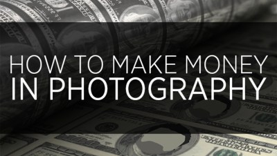 How To Make Money In Photography | Fstoppers