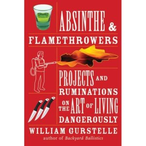 absinthe_and_flamethrowers_bill_gurstelle.jpg