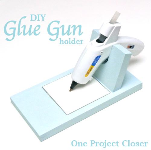 oneprojectcloser-glue_gun_holder