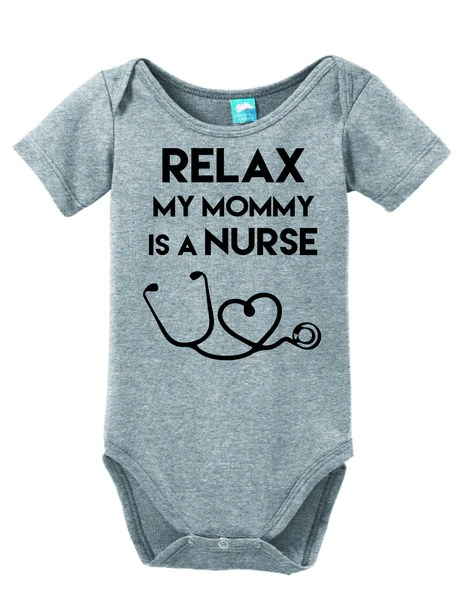 Relax My Mommy Is a Nurse – LOL Baby