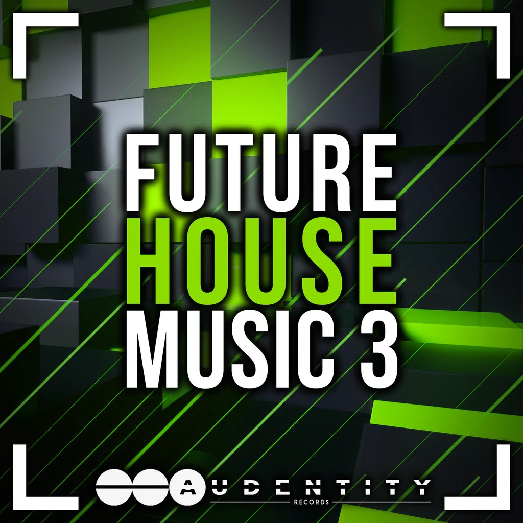 Future House Music 3 (New Exclusive EXTENDED Version!!) | Audentity Records | Samplestore