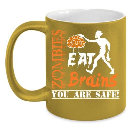 Astounding Coffee Mugs Zombies Eat Brains Coffee You Are Safe Coffee Cup Zombies Eat Brains Coffee You Are Safe Coffee Cup Premium Fan Safe Plastic Coffee Mugs Safe Glue