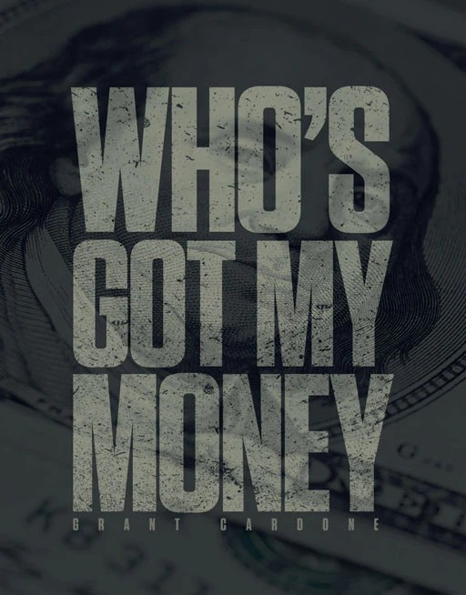 Who's Got My Money Wallpaper C - Grant Cardone Training Technologies