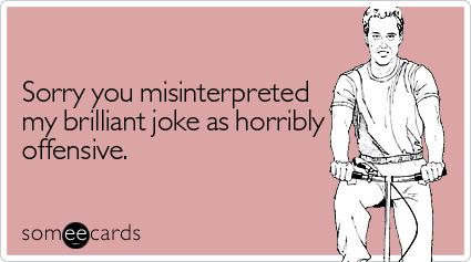 sorry misinterpreted brilliant joke apology ecard someecards CATastrophe
