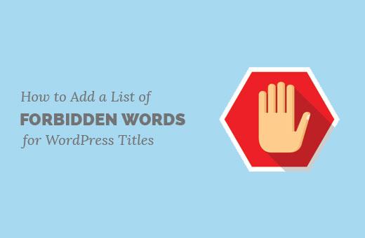 Forbidden words list for WordPress post titles