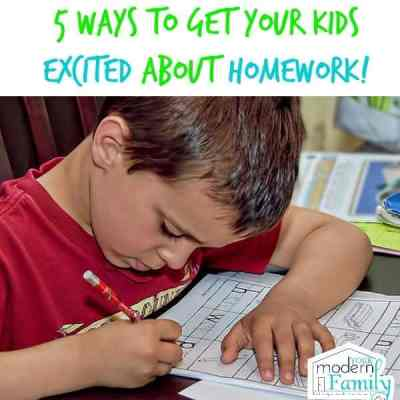 5 ways to get your kids excited about homework - Your Modern Family